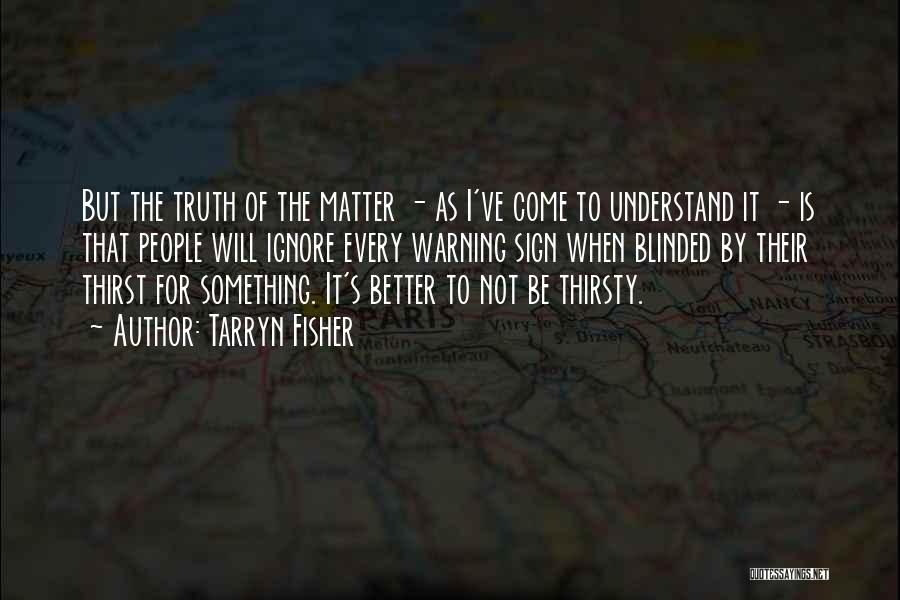 Blinded To The Truth Quotes By Tarryn Fisher