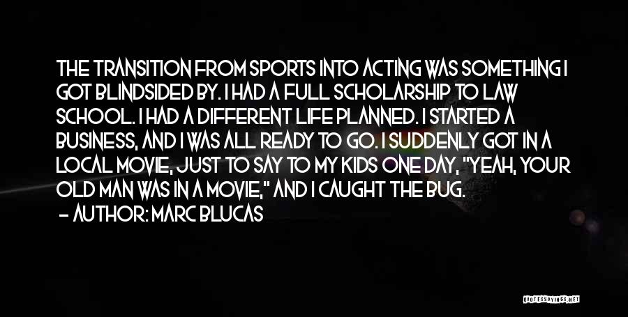 Blindsided Movie Quotes By Marc Blucas