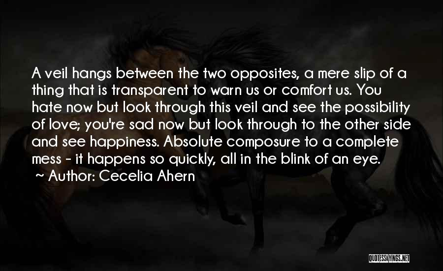 Blink Of An Eye Love Quotes By Cecelia Ahern