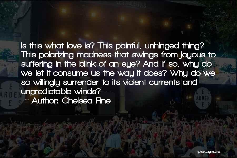 Blink Of An Eye Love Quotes By Chelsea Fine