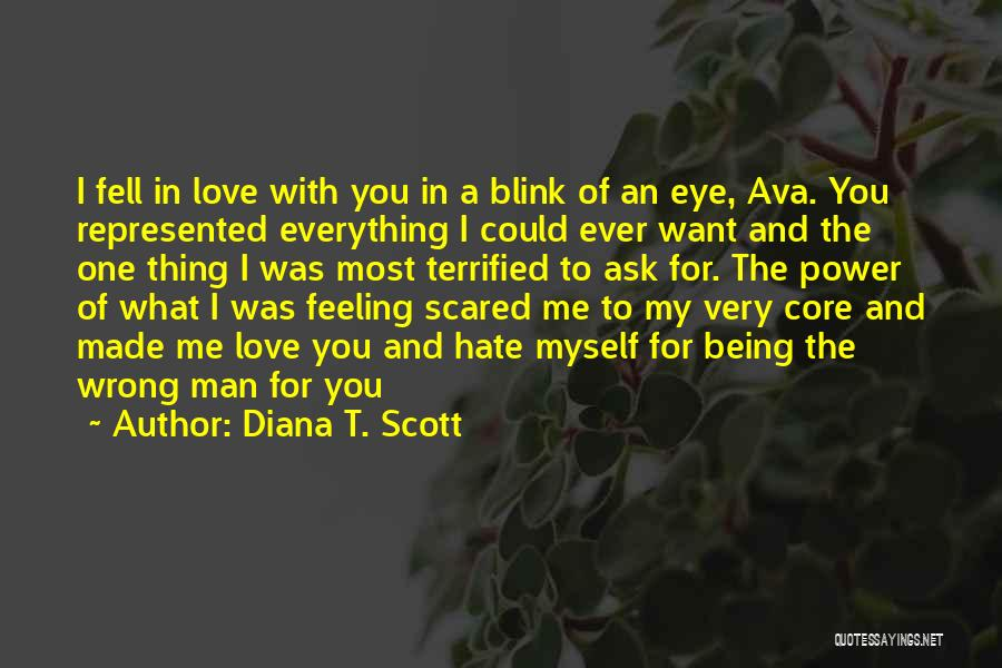 Blink Of An Eye Love Quotes By Diana T. Scott