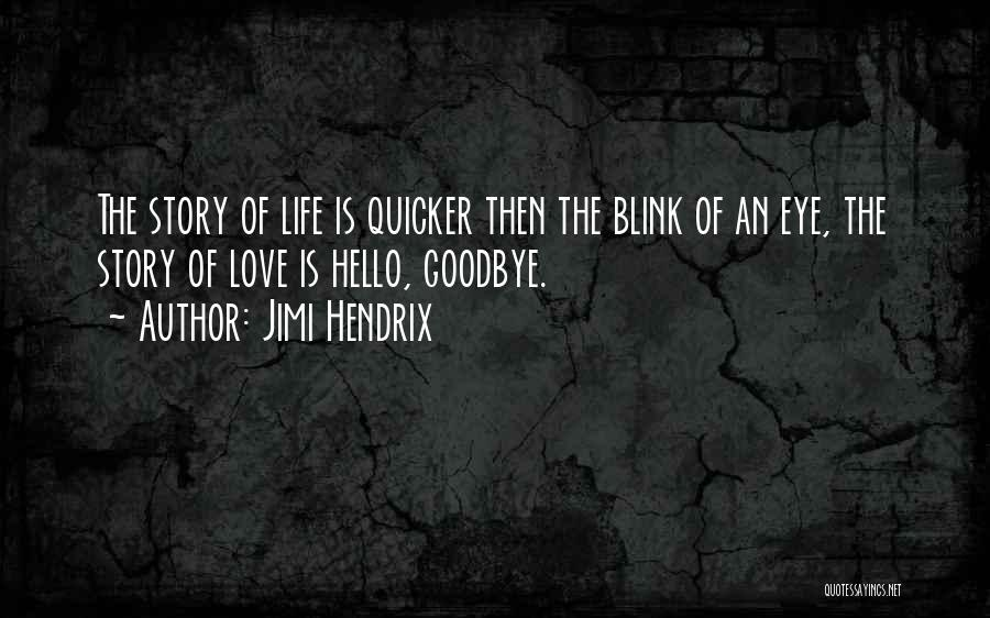 Blink Of An Eye Love Quotes By Jimi Hendrix