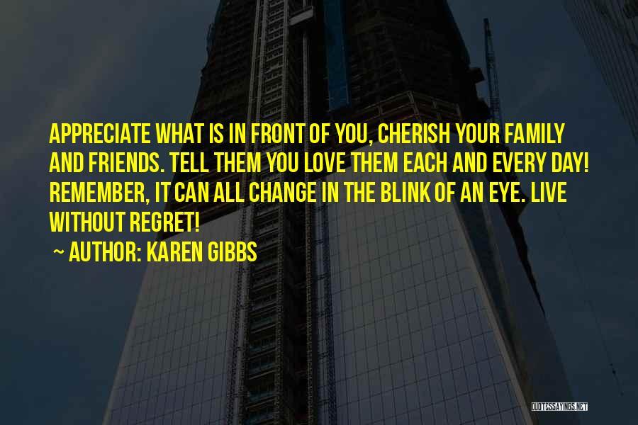 Blink Of An Eye Love Quotes By Karen Gibbs