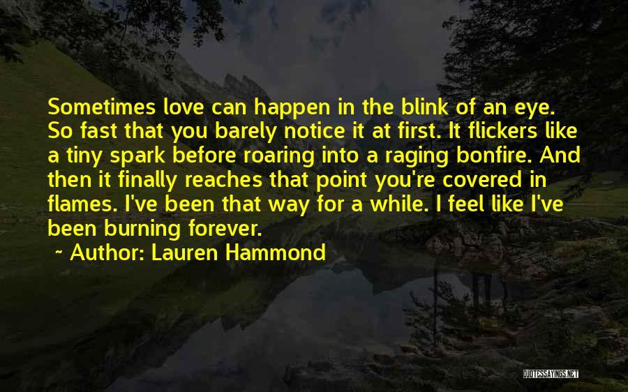 Blink Of An Eye Love Quotes By Lauren Hammond