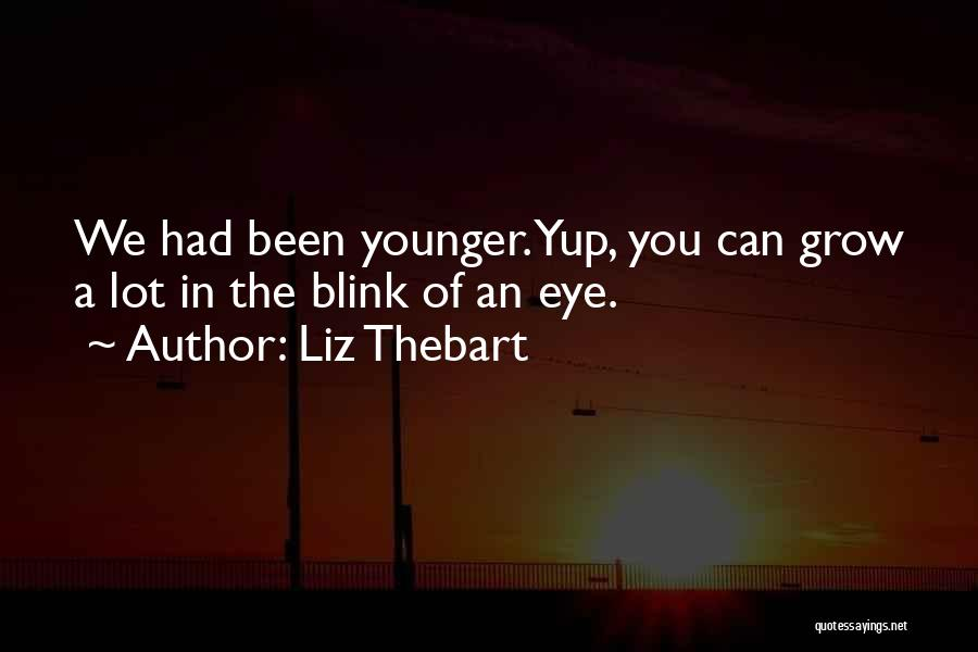 Blink Of An Eye Love Quotes By Liz Thebart