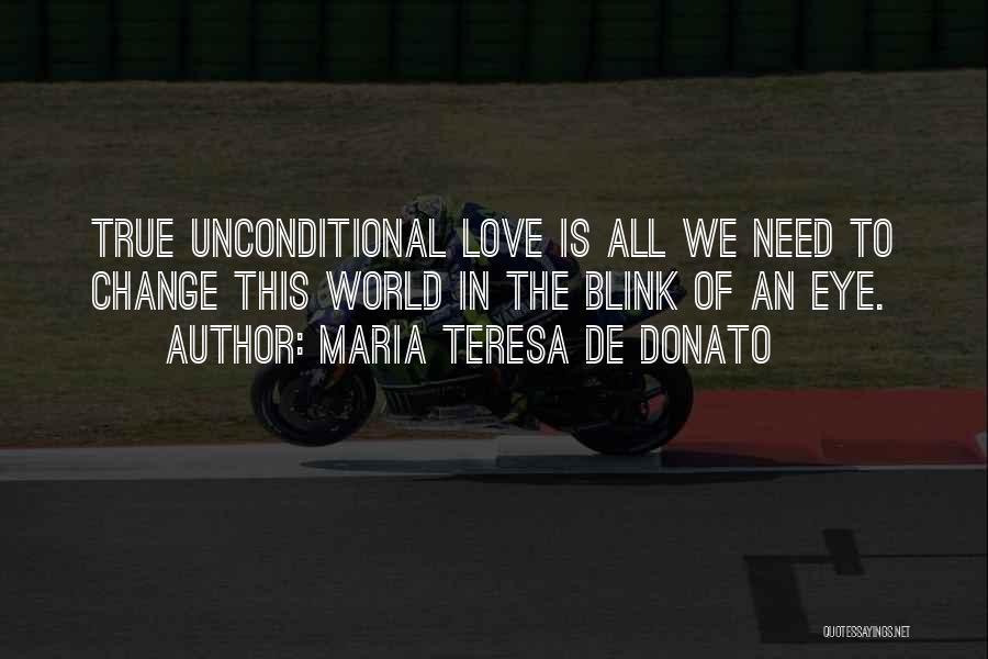 Blink Of An Eye Love Quotes By Maria Teresa De Donato