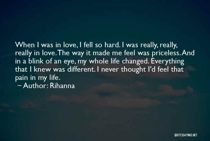 Blink Of An Eye Love Quotes By Rihanna