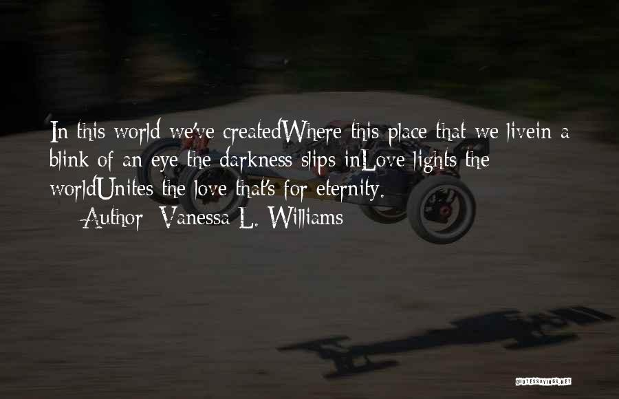 Blink Of An Eye Love Quotes By Vanessa L. Williams