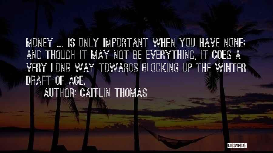 Blocking Everything Out Quotes By Caitlin Thomas