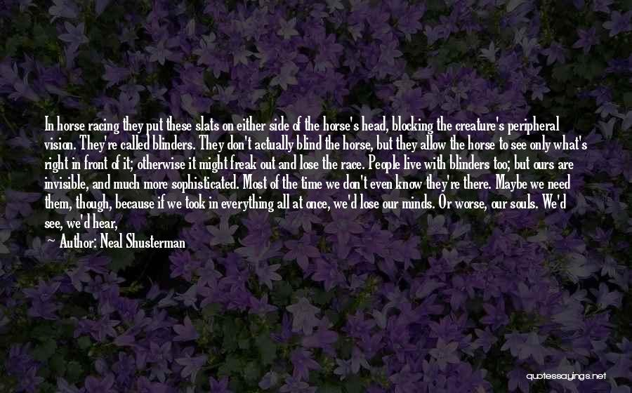 Blocking Everything Out Quotes By Neal Shusterman