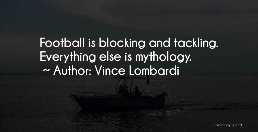 Blocking Everything Out Quotes By Vince Lombardi