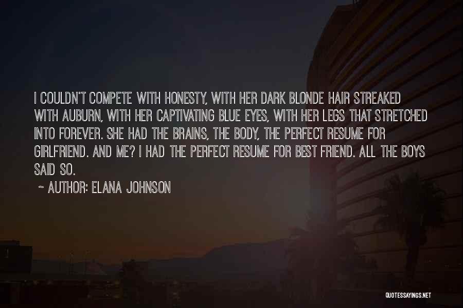 Blonde Hair Best Friend Quotes By Elana Johnson