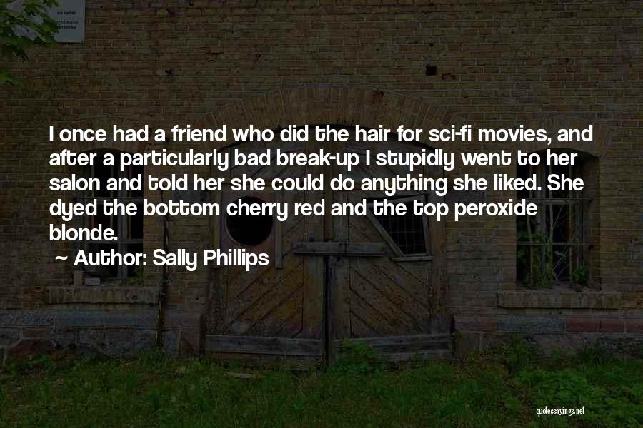 Blonde Hair Best Friend Quotes By Sally Phillips