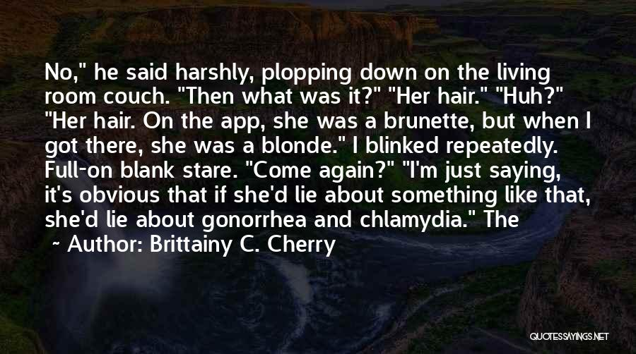 Blonde Hair Quotes By Brittainy C. Cherry