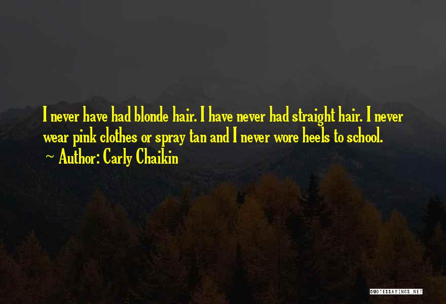 Blonde Hair Quotes By Carly Chaikin