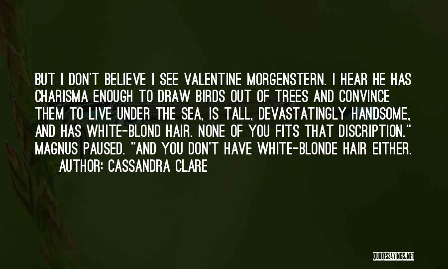 Blonde Hair Quotes By Cassandra Clare