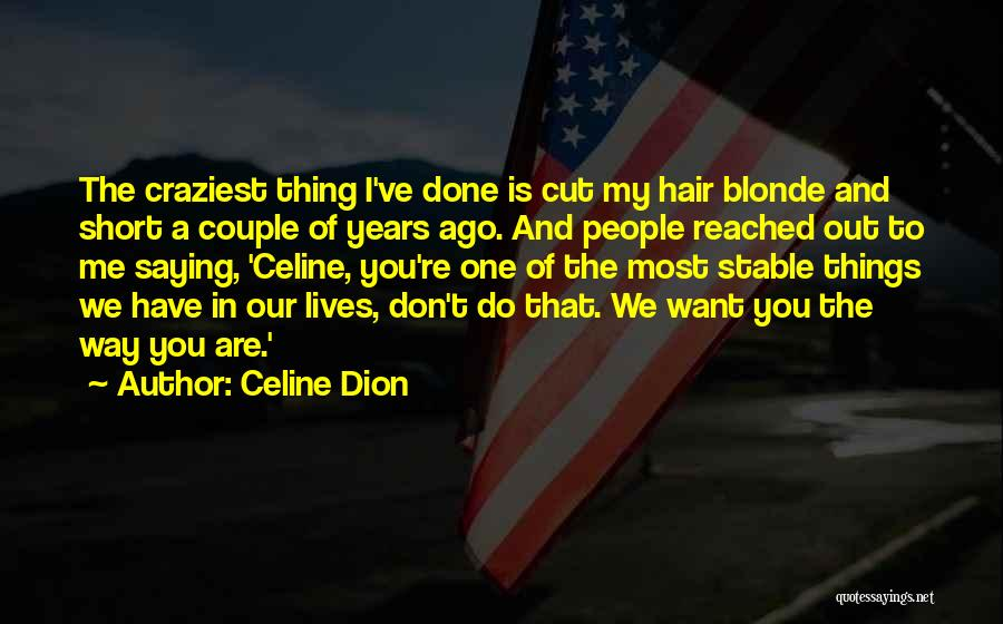 Blonde Hair Quotes By Celine Dion
