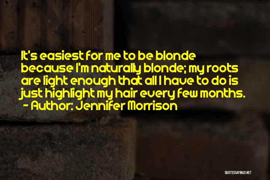 Blonde Hair Quotes By Jennifer Morrison