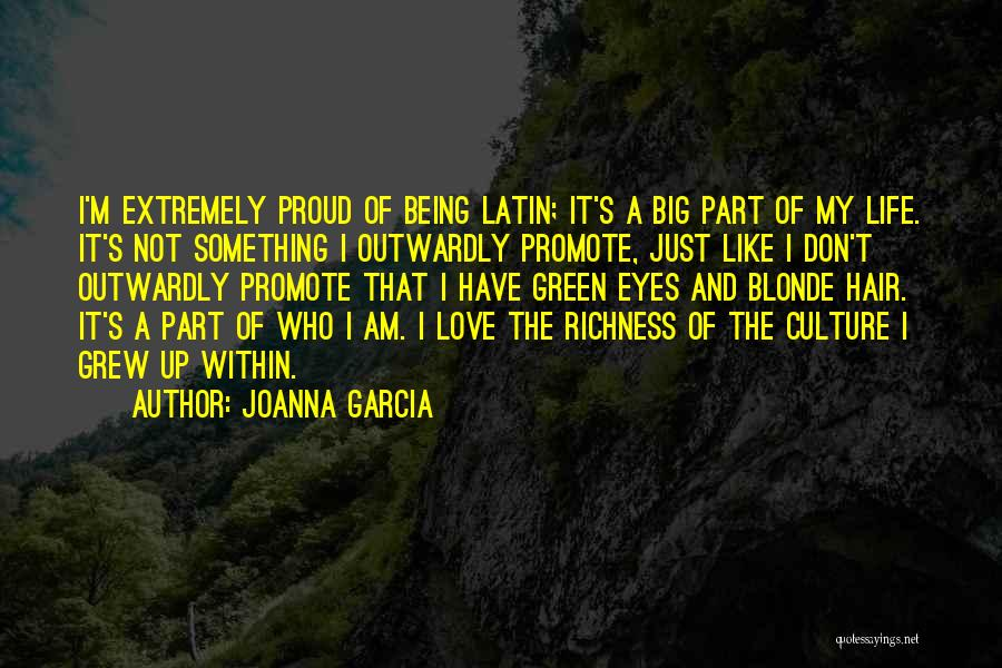 Blonde Hair Quotes By Joanna Garcia