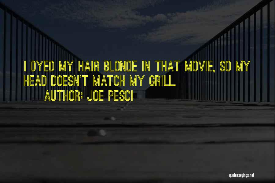 Blonde Hair Quotes By Joe Pesci