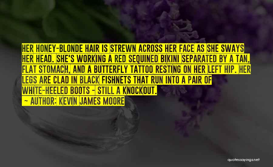 Blonde Hair Quotes By Kevin James Moore