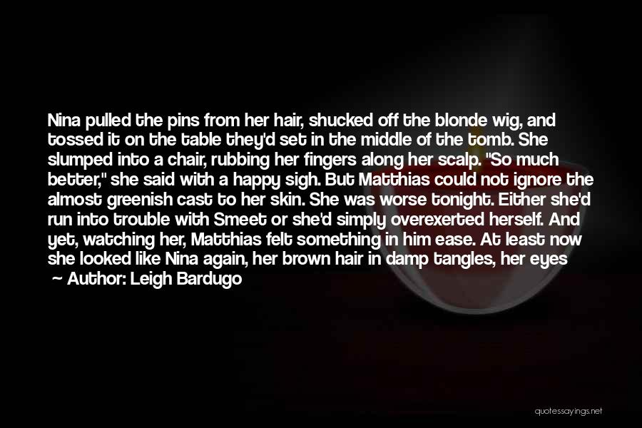 Blonde Hair Quotes By Leigh Bardugo