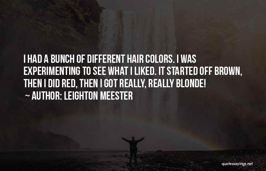 Blonde Hair Quotes By Leighton Meester
