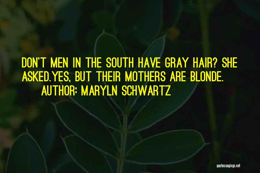 Blonde Hair Quotes By Maryln Schwartz
