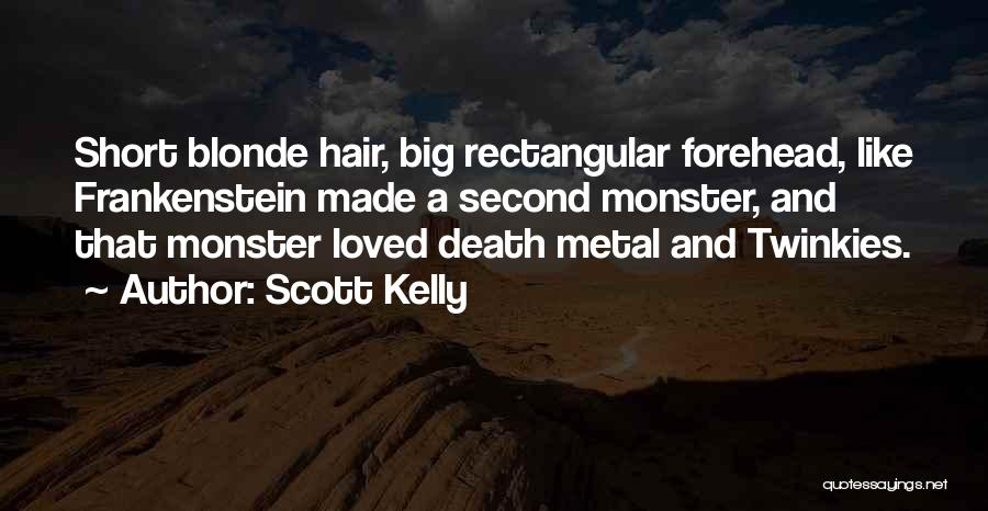 Blonde Hair Quotes By Scott Kelly