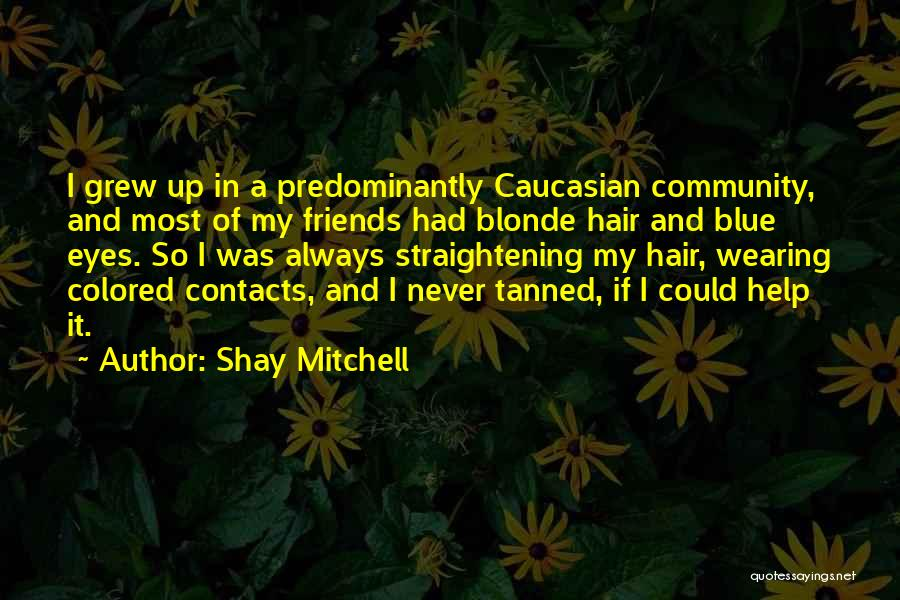 Blonde Hair Quotes By Shay Mitchell