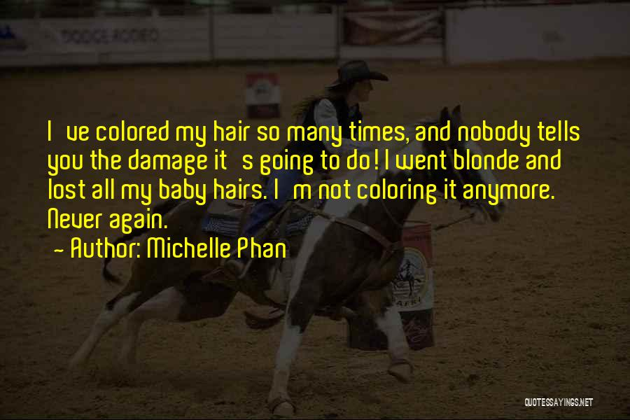 Blonde Hairs Quotes By Michelle Phan