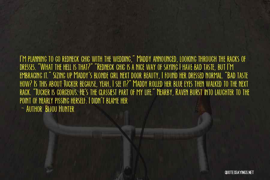 Blonde Quotes By Bijou Hunter