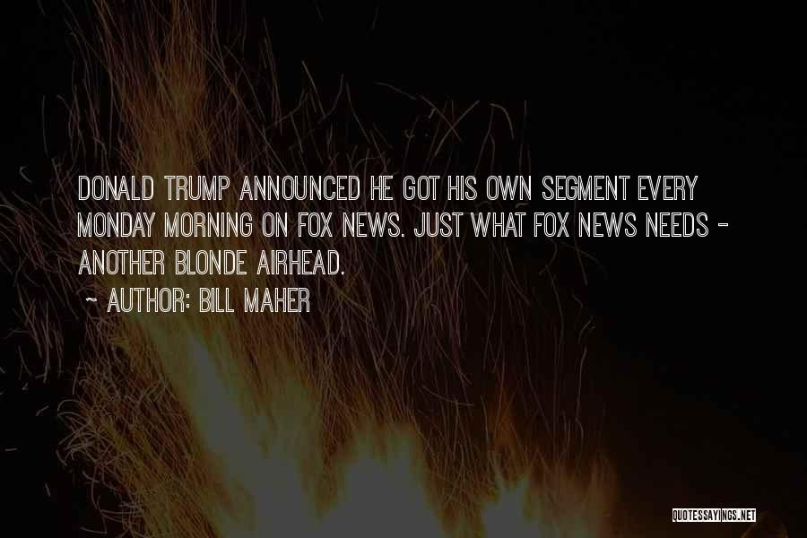 Blonde Quotes By Bill Maher