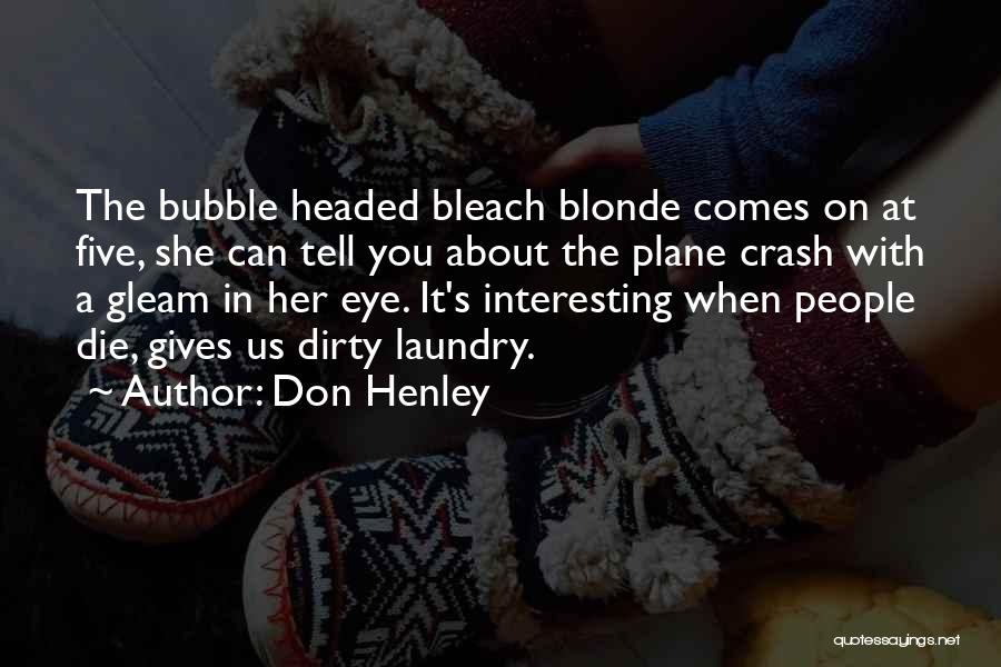 Blonde Quotes By Don Henley