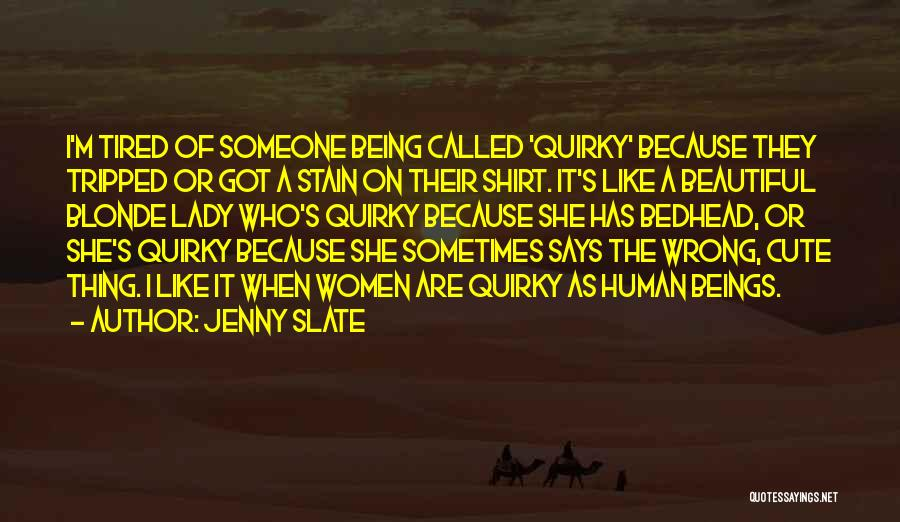 Blonde Quotes By Jenny Slate
