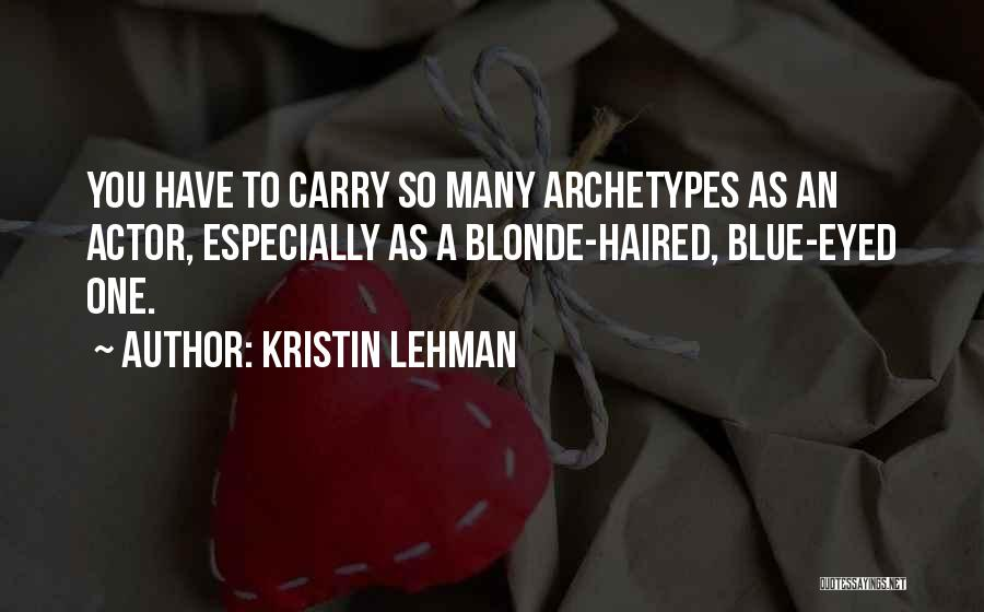 Blonde Quotes By Kristin Lehman