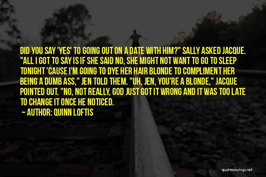 Blonde Quotes By Quinn Loftis
