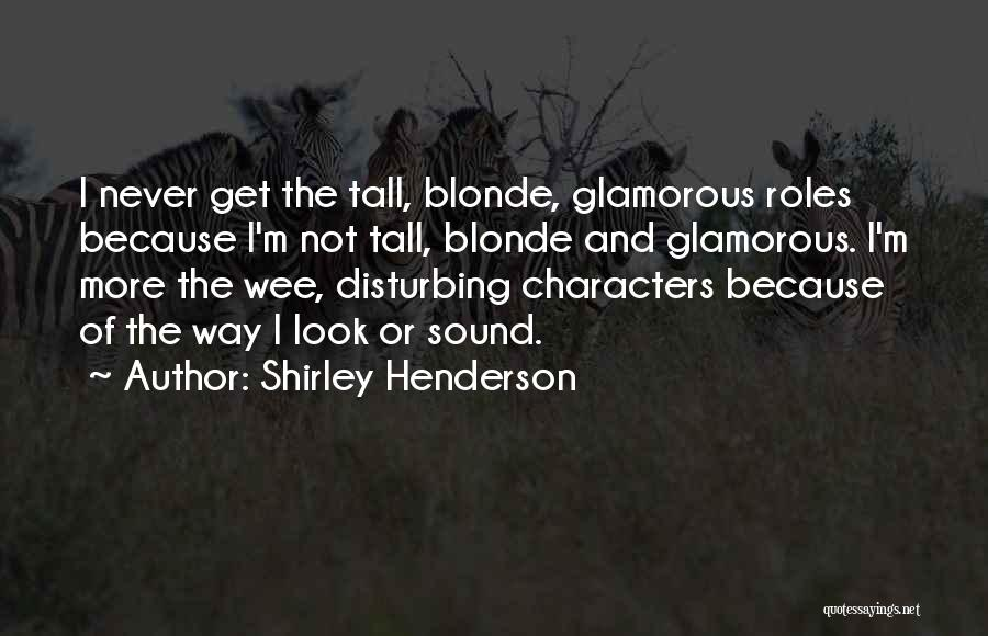 Blonde Quotes By Shirley Henderson