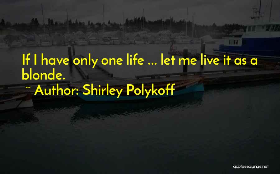 Blonde Quotes By Shirley Polykoff