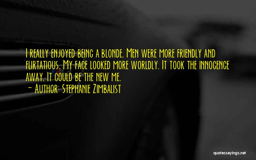 Blonde Quotes By Stephanie Zimbalist