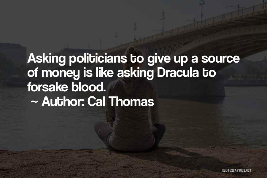 Blood In Dracula Quotes By Cal Thomas