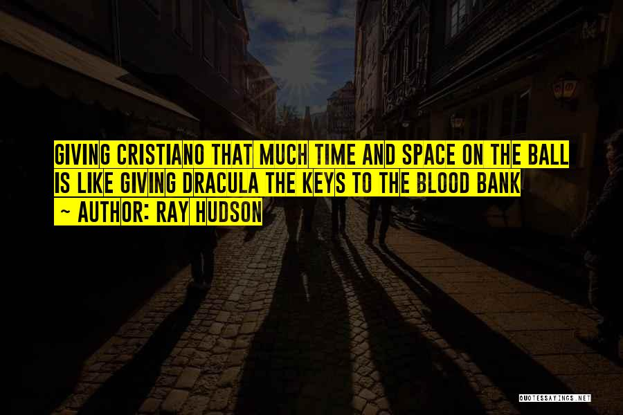 Blood In Dracula Quotes By Ray Hudson
