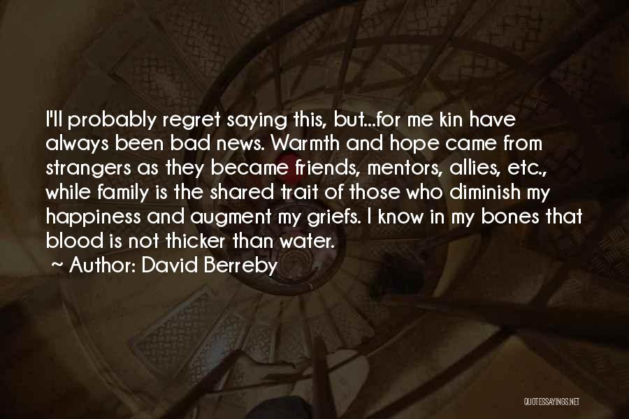 Blood Is Thicker Quotes By David Berreby