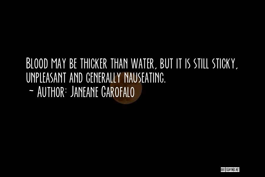 Blood Is Thicker Quotes By Janeane Garofalo
