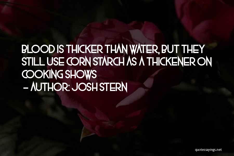 Blood Is Thicker Quotes By Josh Stern