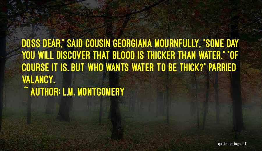 Blood Is Thicker Quotes By L.M. Montgomery
