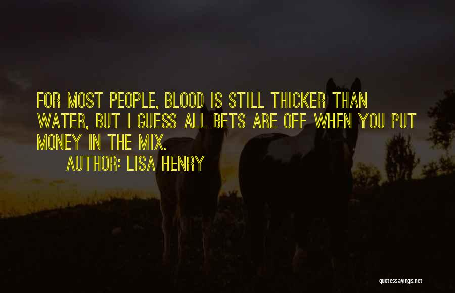 Blood Is Thicker Quotes By Lisa Henry