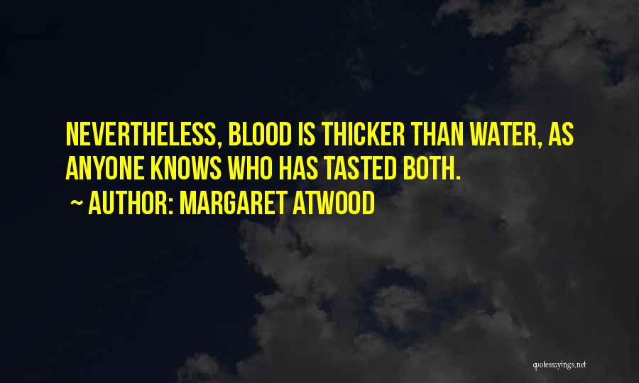 Blood Is Thicker Quotes By Margaret Atwood