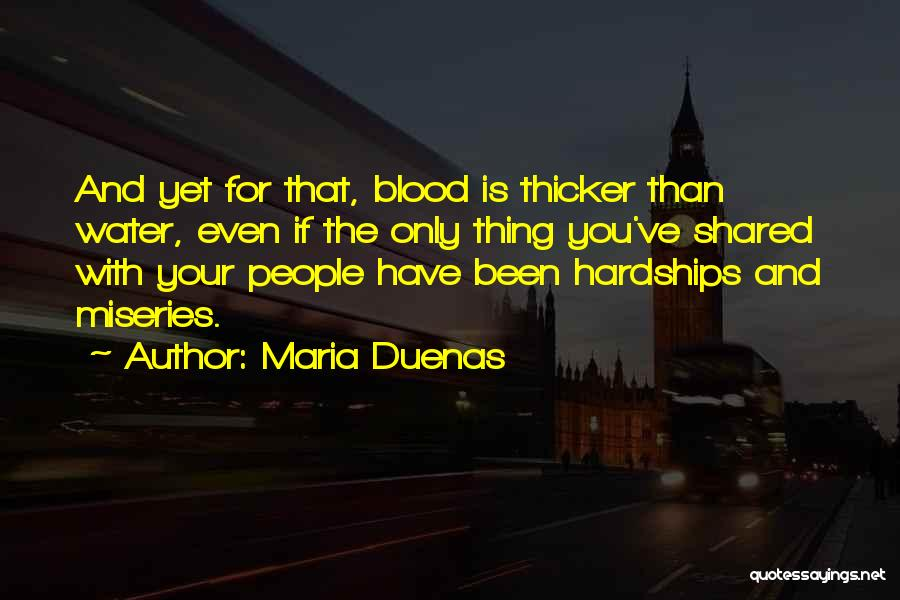 Blood Is Thicker Quotes By Maria Duenas