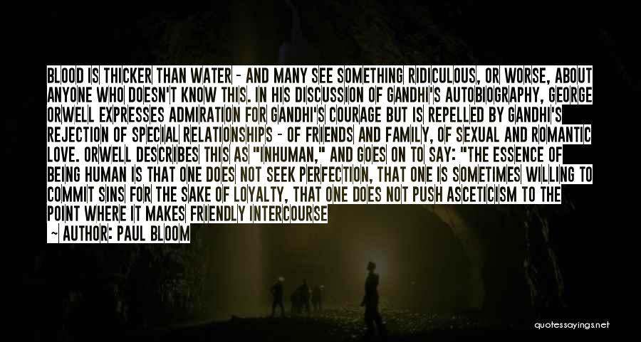 Blood Is Thicker Quotes By Paul Bloom